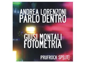 Prufrock sp[lit] Andrea Lorenzoni + Giusi Montali B